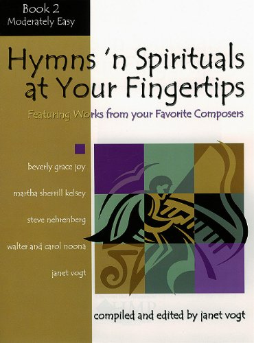 9780893280581: Hymns 'n Spirituals at Your Fingertips - Book 2: Featuring Arrangements from Your Favorite Composers (Educational Piano Collection)