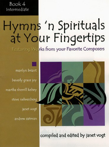 9780893280604: Hymns 'n Spirituals at Your Fingertips - Book 4: Featuring Arrangements from Your Favorite Composers (Educational Piano Collection)