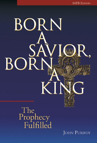 9780893280796: Born a Savior, Born a King: The Prophecy Fulfilled