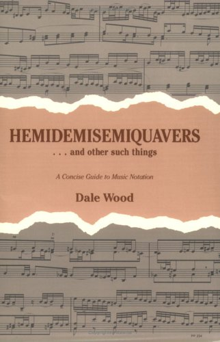 9780893281038: Hemidemisemiquavers--and Other Such Things: A Concise Guide to Music Notation