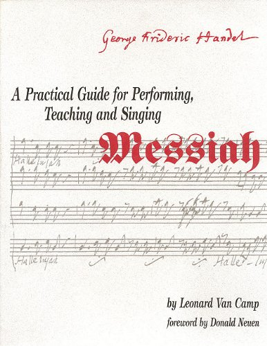 "9780893281045: A Practical Guide for Performing, Teaching & Singing the ""Messiah"""