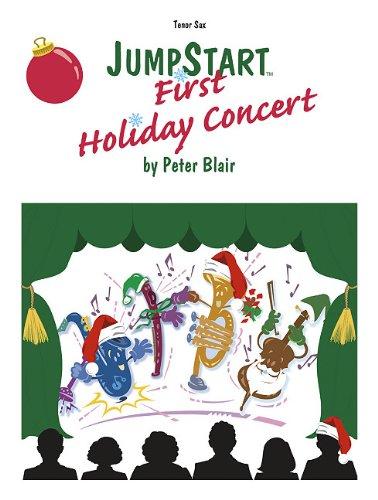 9780893281472: JumpStart First Holiday Concert - Tenor Saxophone: Grade 1 (Concert Band, Tenor Sax)