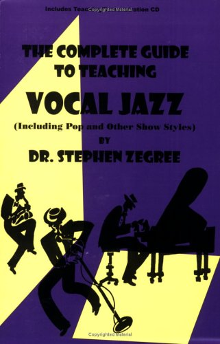 9780893281533: The Complete Guide to Teaching Vocal Jazz: Including Pop and Other Show Styles