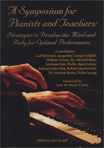 9780893281540: A Symposium for Pianists and Teachers: Strategies to Develop Mind and Body for Optimal Performance