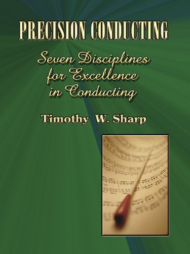 9780893281588: Precision Conducting: Seven Disciplines for Excellence in Conducting