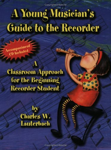 9780893281755: A Young Musician's Guide to the Recorder