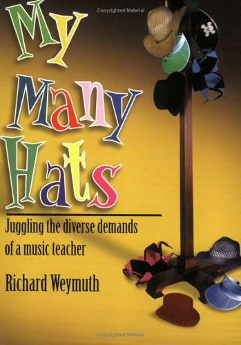 9780893281977: My Many Hats: Juggling the Diverse Demands of a Music Teacher: Juggling the Diverse Demands of a Music Teacher