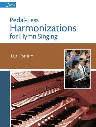 Pedal-Less Harmonizations for Hymn Singing: Lani Smith