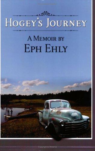 9780893282202: Hogey's Journey: A Memoir by Eph Ehly