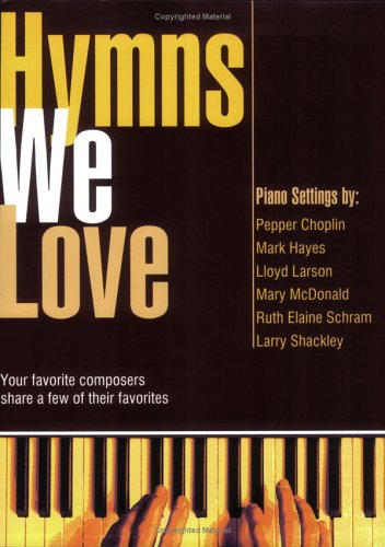 9780893282745: Hymns We Love: Your favorite composers share a few of their favorites