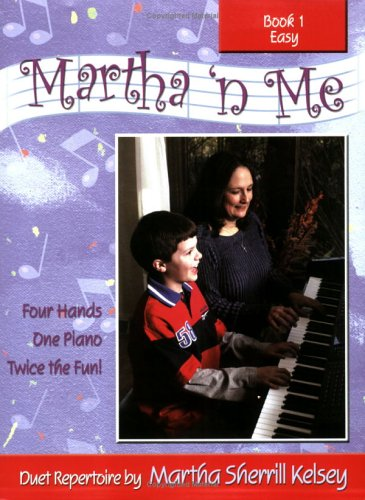 Martha 'n Me Duet Book Level 1 Easy: Martha Sherrill Kelsey