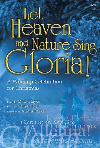 9780893283056: Let Heaven and Nature Sing Gloria!: A Worship Celebration for Christmas (Cantata/Sacred Musical, SAB, Piano)