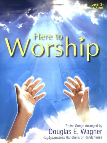 9780893283476: Here to Worship: Praise Songs for 4-5 octaves Handbells or Handchimes (Level 2+)