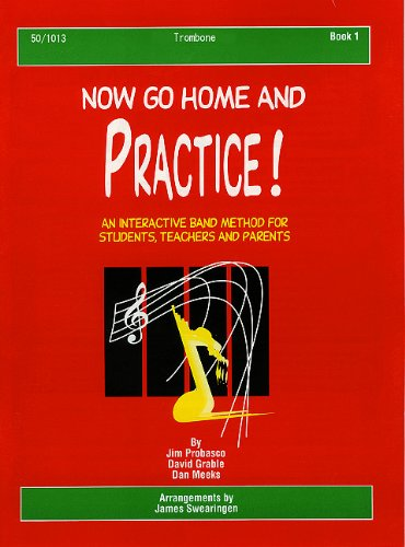 9780893284084: Now Go Home and Practice Book 1 Trombone: Interactive Band Method for Students, Teachers & Parents