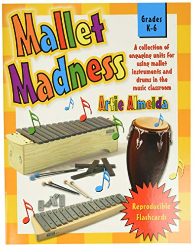 Mallet Madness: A Collection of Engaging Units for Using Mallet Instruments and Drums in the Music ...