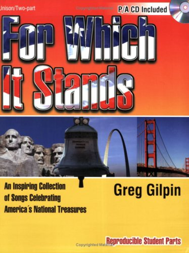 9780893286095: For Which It Stands: An Inspiring Collection of Songs Celebrating America's National Treasures (Unison/Two-Part, P/A CD Included, Reproducible Students Parts)
