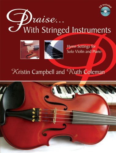 9780893288235: Praise ... With Stringed Instruments: Hymn Settings for Solo Violin and Piano