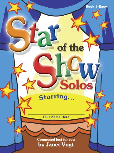 Star of the Show Solos: Book 1 Easy: Janet Vogt
