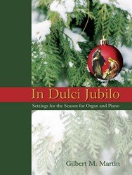 9780893288334: In Dulci Jubilo: Settings for the Season for Organ and Piano
