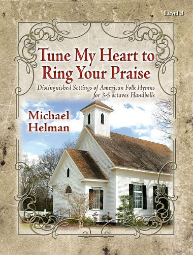 9780893288631: Tune My Heart to Ring Your Praise: Distinguished Settings of American Folk Hymns