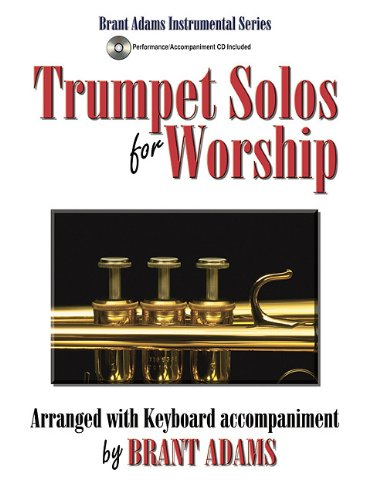 Trumpet Solos for Worship: Arranged with Keyboard Accompaniment