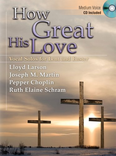 9780893288952: How Great His Love: Vocal Solos for Lent and Easter (Medium Voice, CD Included)