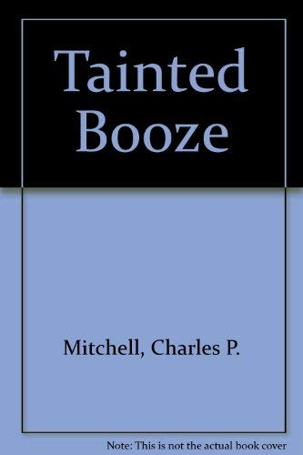 Tainted Booze: The Consumer's Guide to Urethane in Alcoholic Beverages