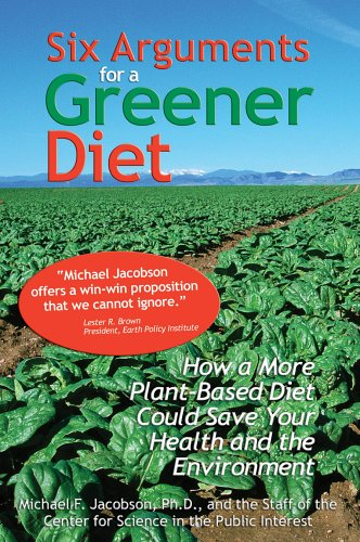 9780893290498: Six Arguments for a Greener Diet: How a Plant-based Diet Could Save Your Health and the Environment