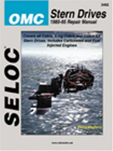 9780893300258: Seloc Omc Stern Drives: 1985-95 Repair Manual : Covers All Cobra, King Cobra and Cobra Sx Stern Drives, Includes Carbureted and Fuel Injected Engines