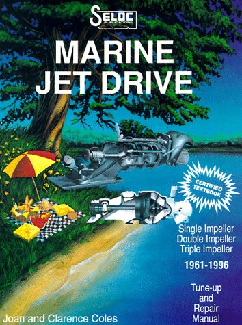 9780893300296: Seloc's Marine Jet Drive, 1961-1996: Tune-Up and Repair Manual (Marine Manuals)