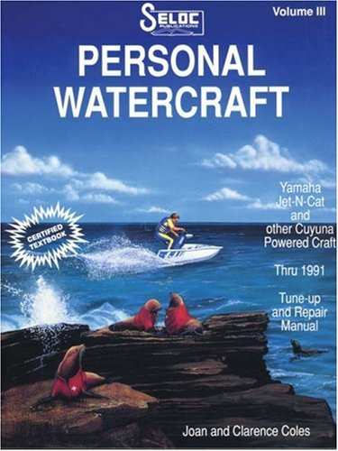 9780893300340: 003: Personal Watercraft: Yamaha, 1987-1991 (Seloc Publications Marine Manuals)