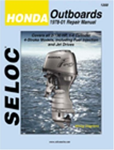 9780893300487: Honda Outboards, All Engines, 1978-01 (Seloc Marine Manuals)
