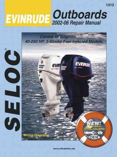 9780893300715: Evinrude Outboards 2002-06 Repair Manual: All Engines and Drives (Seloc Marine Manuals)