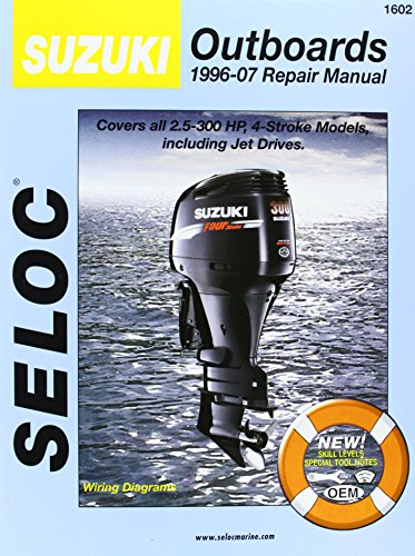 9780893300739: Suzuki Outboards 1996-07 Repair Manual: Covers all 2.5-300 Horsepower, 4-Stroke Models including Jet Drivers (Seloc Marine Manuals)