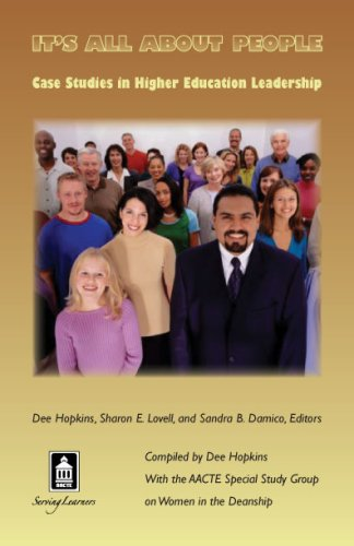 It's All About People: Case Studies in Higher Education Leadership: Members of AACTE's Special...