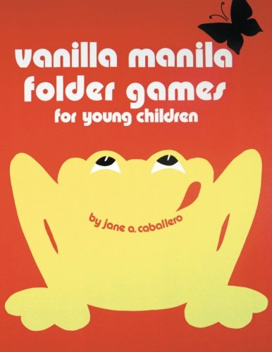 Vanilla Manila Folder Games: For Young Children (0893340596) by Jane A. Caballero