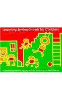 9780893340650: Learning Environments for Children: A Developmental Approach To Shaping Activity Areas