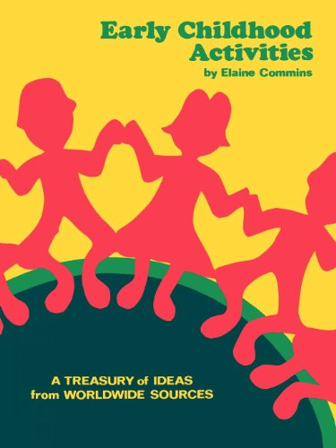 Early Childhood Activities: A Treasury of Ideas from Worldwide Sources: Commins, Elaine