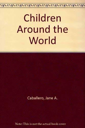 9780893341121: Children Around the World