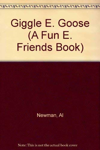 9780893342128: Giggle E. Goose (A Fun E. Friends Book)