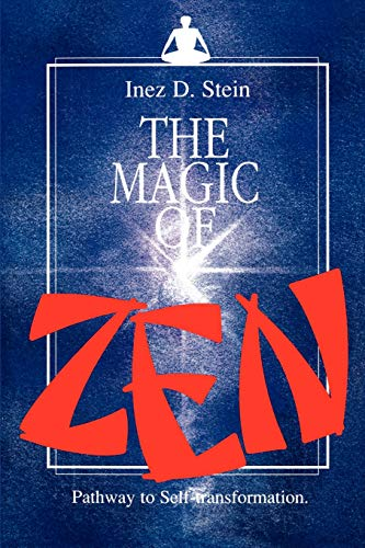 9780893342531: The Magic of Zen: Pathway to Self Transformation
