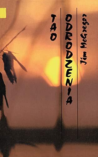 Tao Odrodzenia: Cicha Droga Ku Petni (Paperback): Jim McGregor