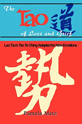 9780893343354: The Tao of Loss and Grief: Lao Tzu's Tao Te Ching Adapted for New Emotions