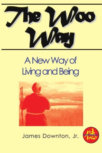 The Woo Way: A New Way of Living and Being: Downton, James
