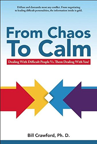 9780893343569: From Chaos to Calm: Dealing With Difficult People Versus Them Dealing With You!