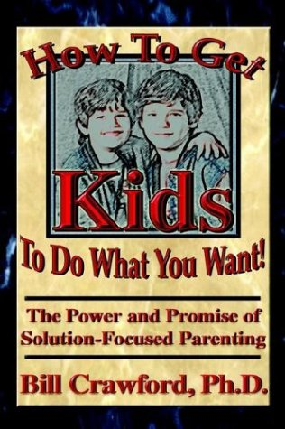 9780893343637: How to Get Kids to Do What You Want