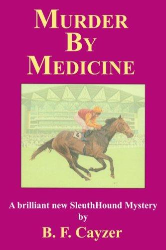 Murder by Medicine: B. F. Cayzer