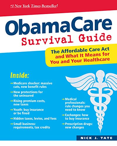 9780893348625: ObamaCare Survival Guide: The Affordable Care Act and What It Means for You and Your Healthcare