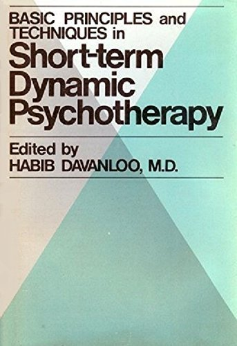 Basic principles and techniques in short-term dynamic psychotherapy: Habib Davanloo