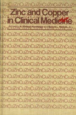 Zinc and copper in clinical medicine; edited by K. Michael Hambidge and Buford L. Nichols, Jr. ; ...